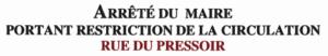 INFO TRAVAUX : RESTRICTION DE CRCULATION RUE DU PRESSOIR